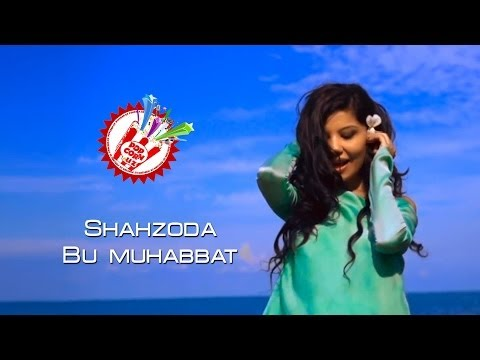 Shahzoda - Bu Muhabbat (Official music video) шахзода клипы 2013 ШАХЗОДА МУХАББАТ КЛИПЫ клип шахзода шин мухаббат