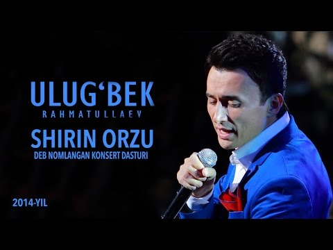 Ulug`bek Rahmatullayev - Shirin orzu (Official music video) улугбек рахматуллаев концерт 2013